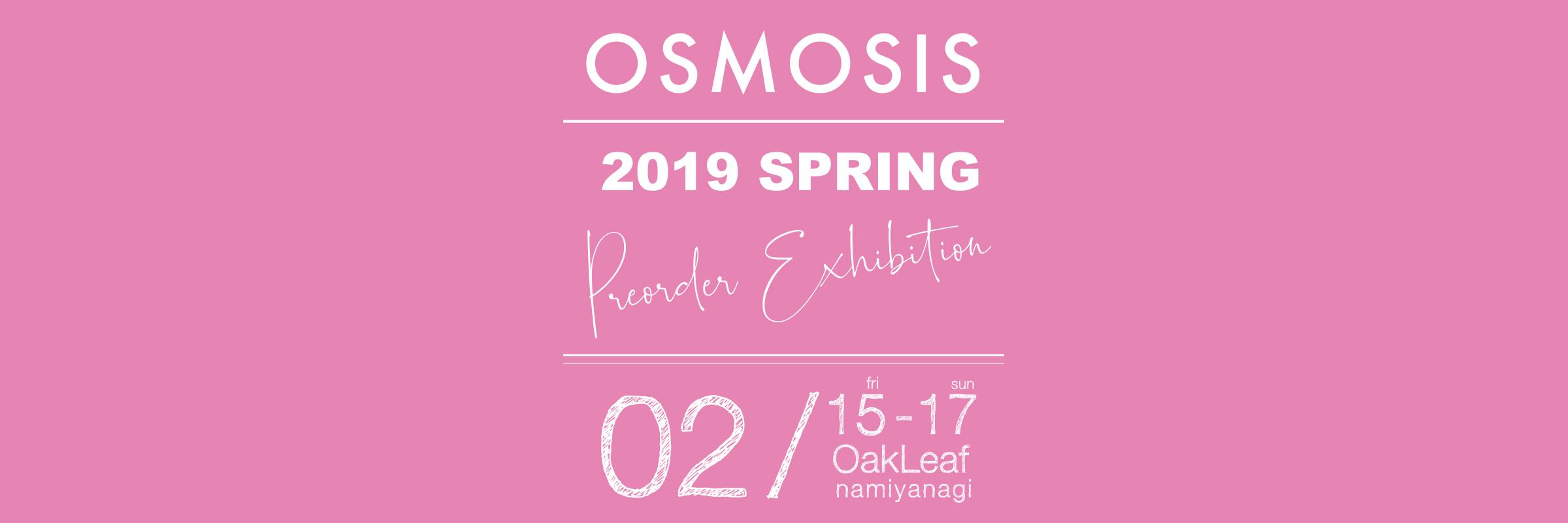 OSMOSIS 2019年 春物新作 受注会